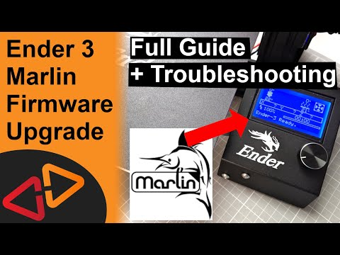 Ender 3 Marlin Firmware Upgrade - Full Comprehensive Guide With Troubleshooting