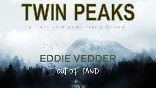 Eddie Vedder - Out of Sand (Twin Peaks 2017) [Live/Studio Version 2016]