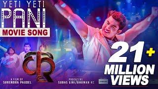 Yeti Yeti Pani - New Nepali Movie KRI Song 2018...