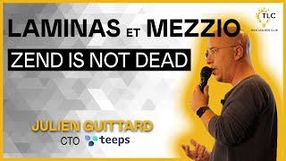 Tech Leaders Club - Laminas et Mezzio : Zend is not dead - Julien Guittard