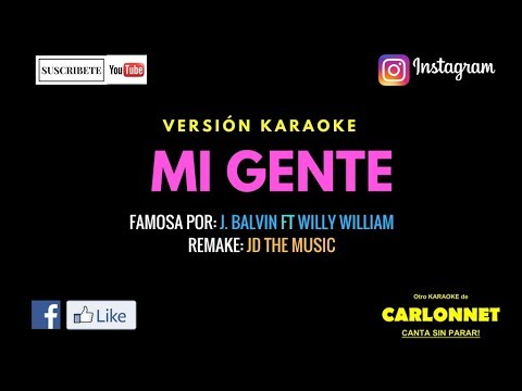 Mi gente - J Balvin Feat Willy William (Karaoke)