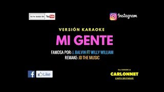Mi Gente J Balvin Feat Willy William Karaoke