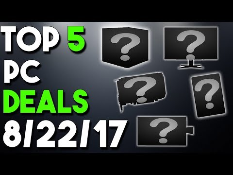 Top 5 PC Hardware Deals of the Week 8/22/17