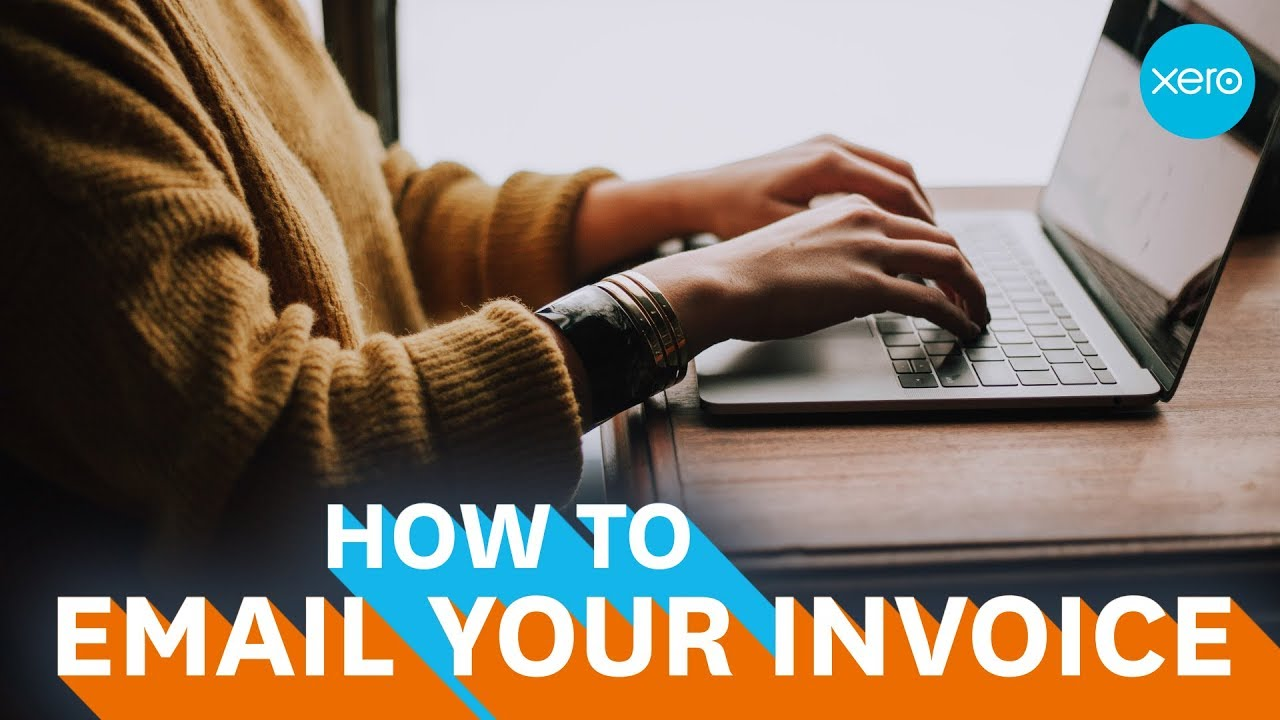 How to send an invoice by email | Small Business Guides | Xero