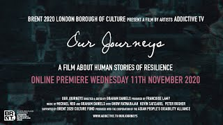 'Our Journeys' trailer - a film by Addictive TV [Brent 2020]