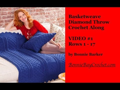 The Basketweave Diamond Throw, VIDEO #1, Rows 1 - 17, By Bonnie Barker