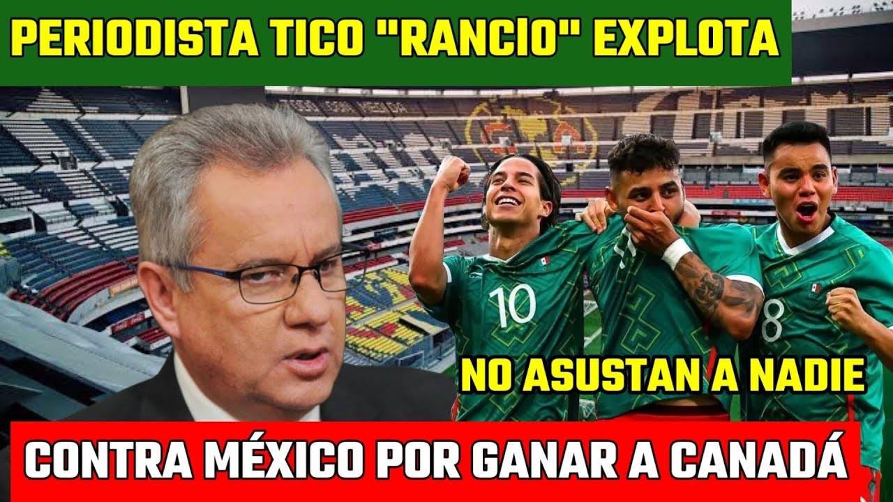 Periodista TICO explota contra México por ganar a Canadá y llegar a final de Copa Oro