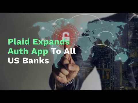 Plaid Expands Auth App To All US Banks | PYMNTS com