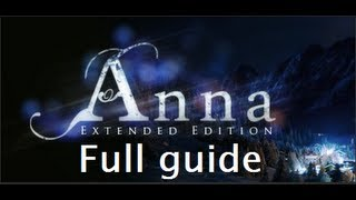 Anna - Extended Edition - Full Guide/Walkthrough how to beat the game with True ending