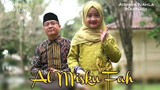AL MISKU FAH (Cover) - AISHWA NAHLA KARNADI ft ABI NAHLA