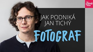 Jak podniká portrétní fotograf Jan Tichý