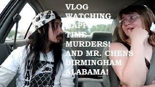 VLOG WATCHING HAPPYTIME MURDERS! AND MR. CHENS BIRMINGHAM ALABAMA!