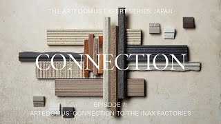Episode 7: Artedomus' Connection to the INAX Factories - The Artedomus Expert Series