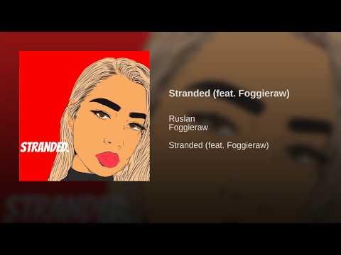 Stranded (feat. Foggieraw)