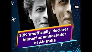 SRK 'unofficially' declares himself as ambassador of Air India - #ANI News