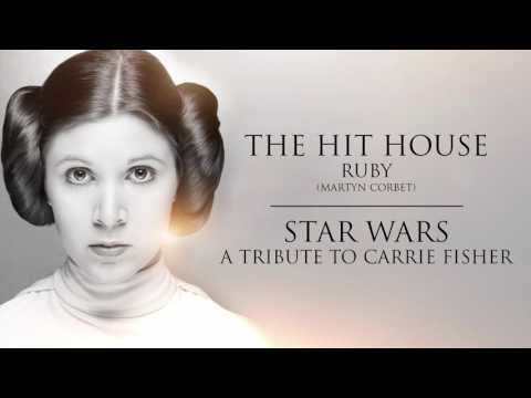 Star Wars - A Tribute to Carrie Fisher Music | The Hit House - Ruby
