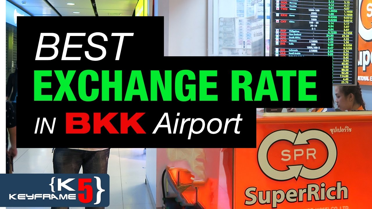 Best Thai Exchange Rate In Bangkok Airport