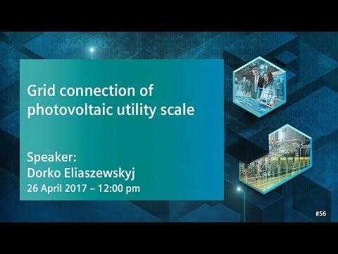 Grid connection of photovoltaic utility scale | 26 April 2017 - 12:00 am