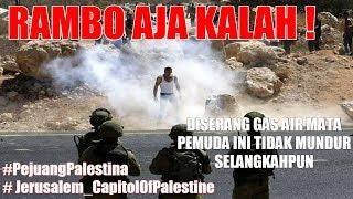 Detik - Detik Pejuang Palestina di Serang Dengan Gas Air Mata & Tidak Mundur Selangkahpun