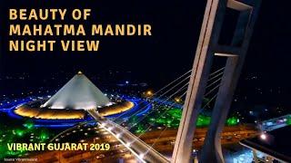 VIBRANT GUJARAT 2019    Beauty of Mahatma Mandir, Gandhinagar