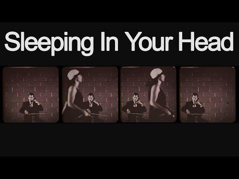 Sleeping In Your Head