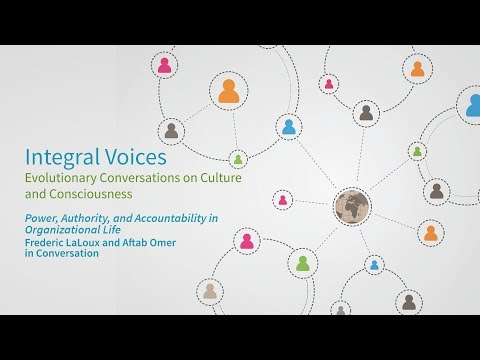Integral Voices: Some Learning's Since Reinventing Organizations, Frederic Laloux and Aftab Omer, 1