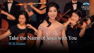 [Gracias Choir] W.H.Doane : Tąke the Name of Jesus With You / Hyemi Choi