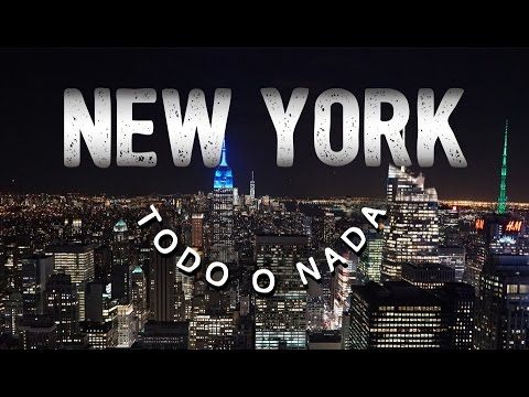 NEW YORK, TODO O NADA