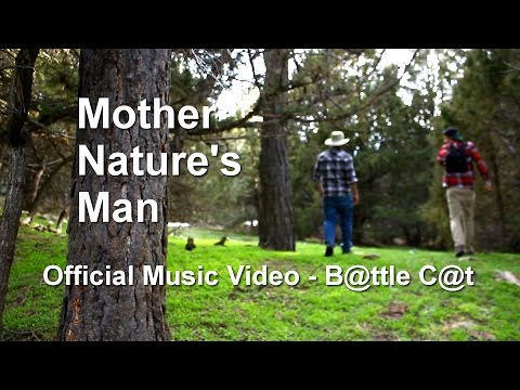 Mother Nature's Man - B@TTLE C@T - Official Music Video