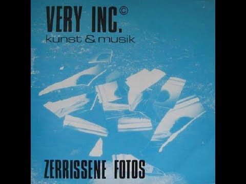 Very Inc. - Zerrissene Fotos (1985 West Germany) + Extras