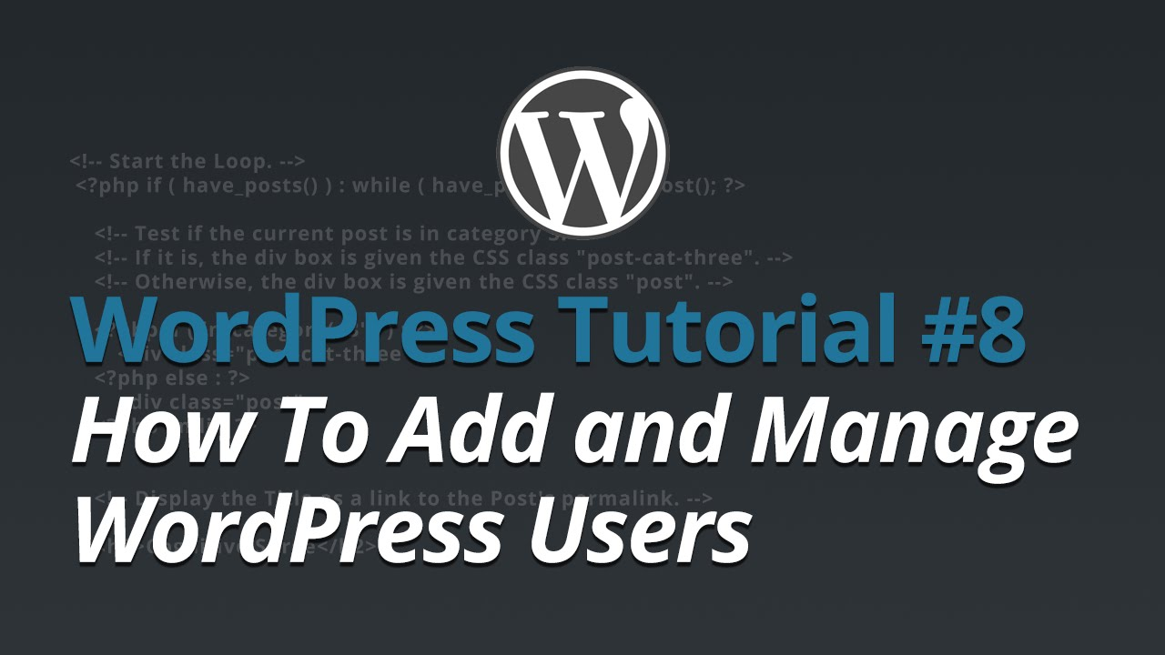 WordPress Tutorial - #8 - How To Add and Manage WordPress Users