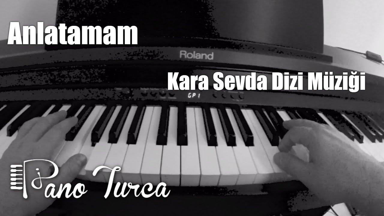 kara-sevda-dizi-muzigi-anlatamam-piyano-toygar-isikli-piano-turca
