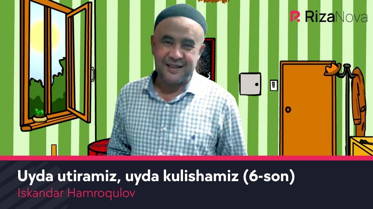 Iskandar Hamroqulov - Uyda utiramiz, uyda kulishamiz (6-son) #UydaQoling