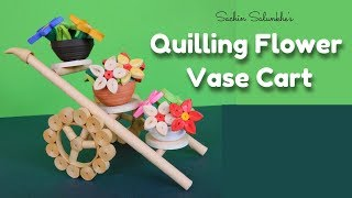 Quiling Flower Vase Cart/Quilling Cycle/Quilling Showpiece