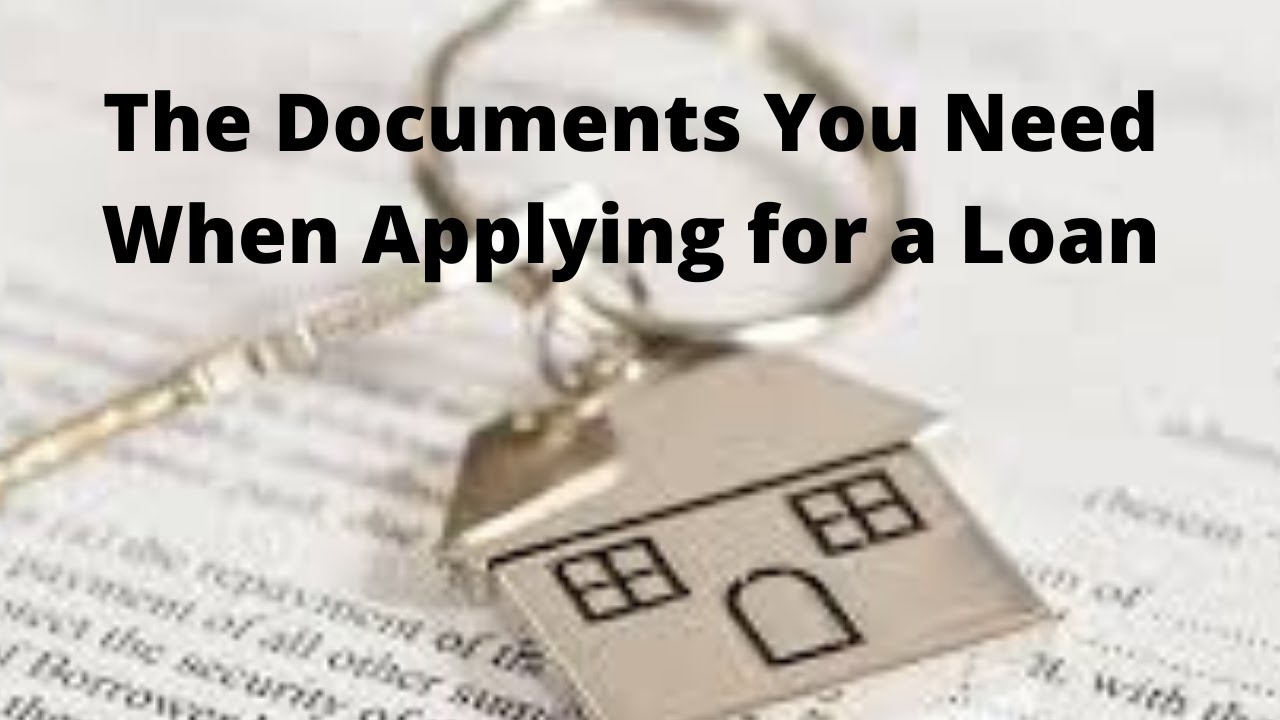 The Documents You Need When Applying for a Loan