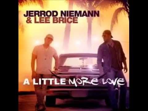 Jerrod Niemann/Lee Brice - Little More Love