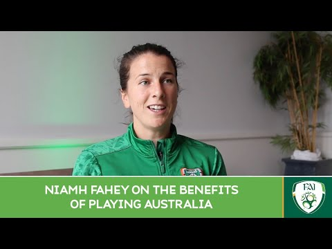 INTERVIEW | Niamh Fahey on the benefits of playing Australia