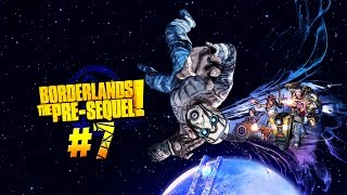 Borderlands: The Pre-Sequel. Серия 7 [ЛЕРООООООЙ ДЖЕНКИИИИИИИНС]