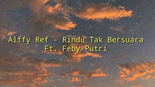 Alffy Ref - Rindu Tak Bersuara Ft. Feby Putri (Lyric Video)