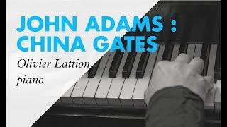 John Adams : China Gates - Piano : Olivier Lattion