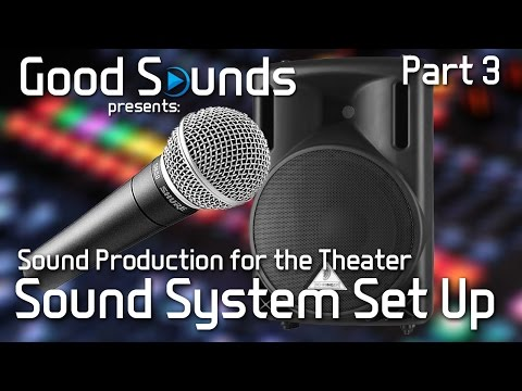 Sound System Set-Up For The Theater (Part 3) | Sound Production for the Theater
