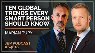 Ten Global Trends Every Smart Person Should Know | Marian Tupy - Jordan B Peterson Podcast S4 E18