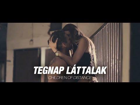 Children of Distance - Tegnap láttalak (Official Music Video) videó letöltés