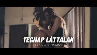 Children of Distance - Tegnap lattalak (Official Music Video)
