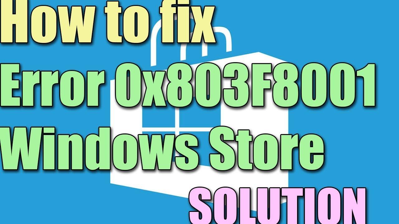 Download Fix 0x803F8001 Error Windows Store in Windows 10/8 I SOLUTION 2018