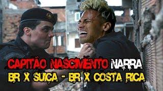 Baixar CAPITÃO NASCIMENTO NARRA | BRASIL X SUÍÇA - BRASIL X COSTA RICA