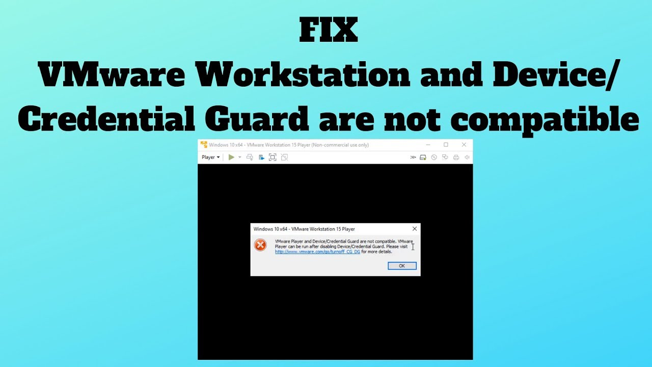 VMware Workstation and Device/Credential Guard are not compatible Fix