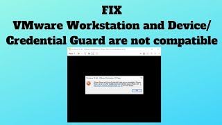 VMware Workstation and Device/Credential Guard are not compa...