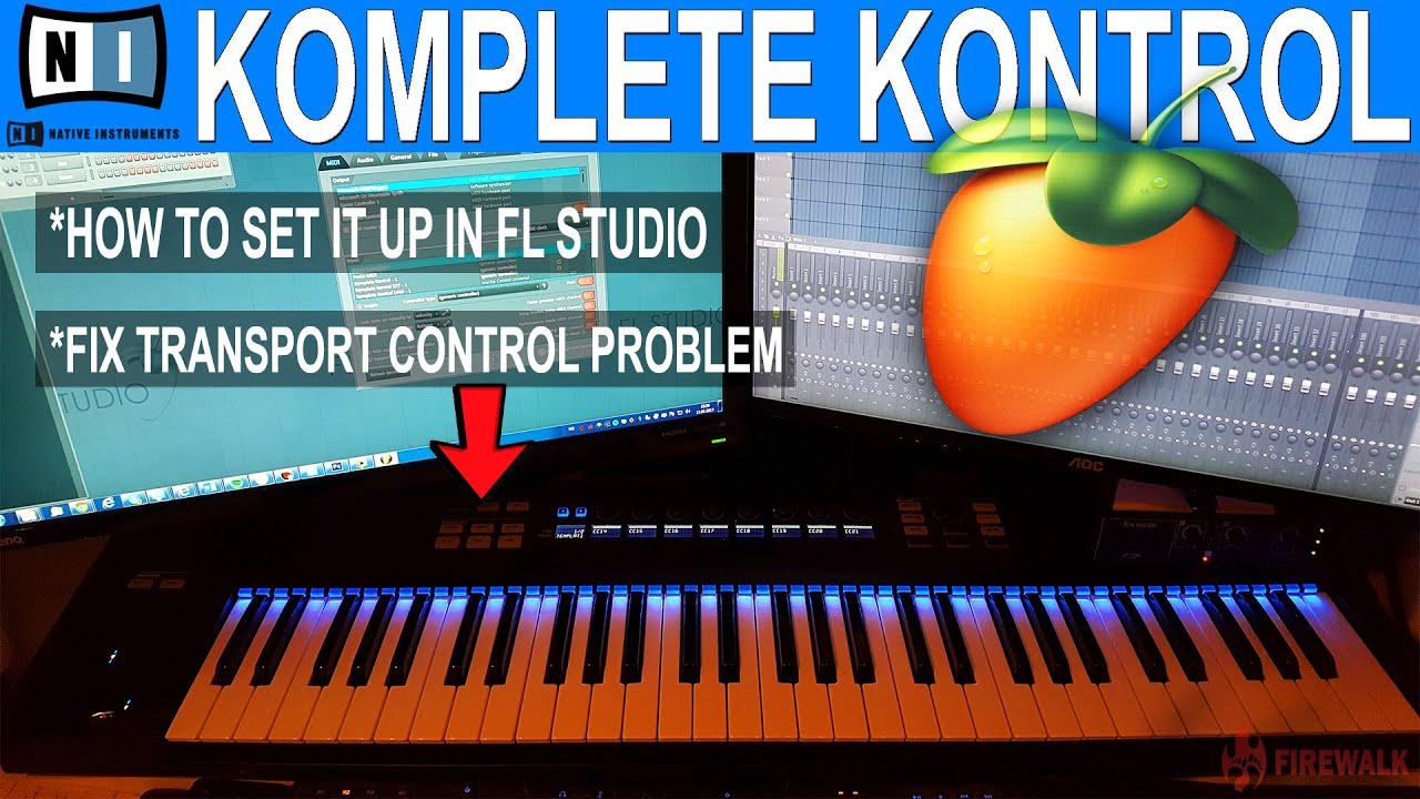 How To Get the Native Instruments Komplete Kontrol To Work In FL Studio