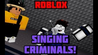 """Singing Criminals"" - A ROBLOX Machinima"